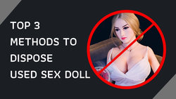 Top-3-methods-to-dispose-your-used-sex-doll